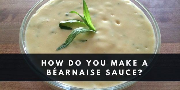 How Do You Make A Béarnaise Sauce