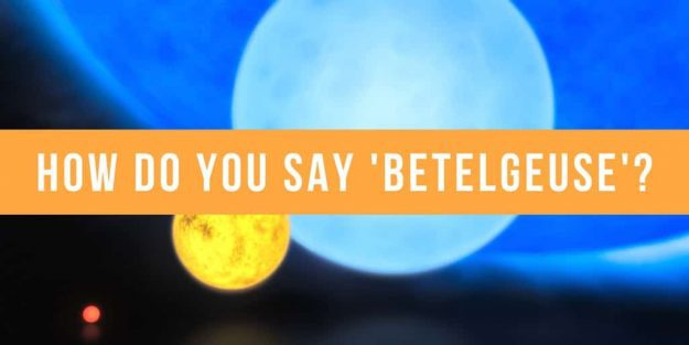 How Do You Say Betelgeuse