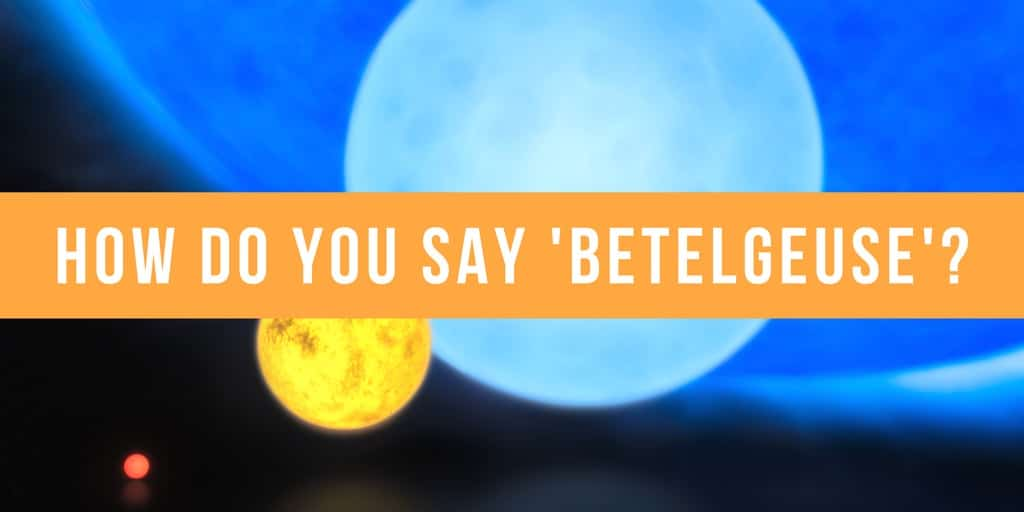 how-do-you-say-betelgeuse