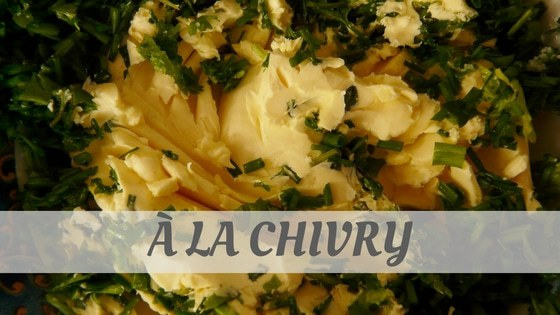How To Say A La Chivry