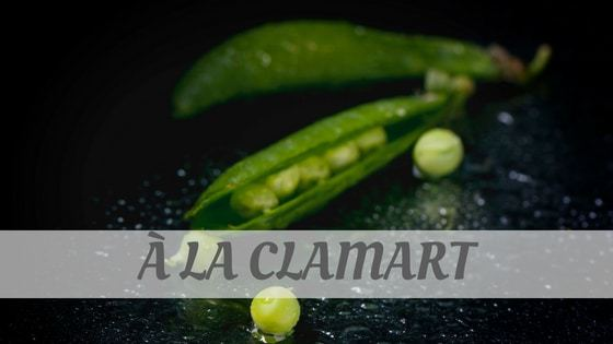 How Do You Pronounce À La Clamart?