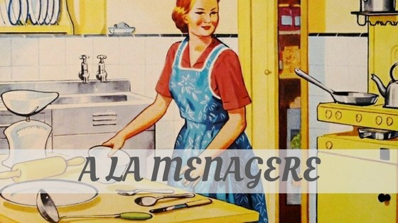 How To Say À La Ménagère?