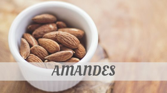 How Do You Pronounce Amande, Amandes?