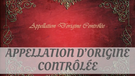 How To Say Appellation Dorigine Controlee