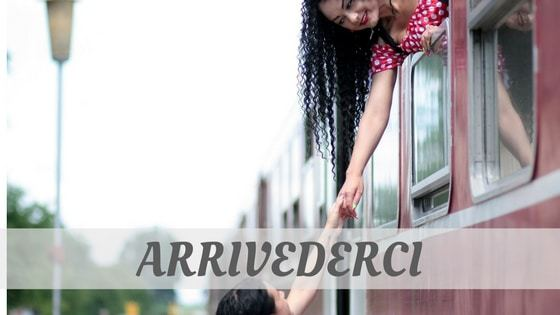 How To Say Arrivederci?