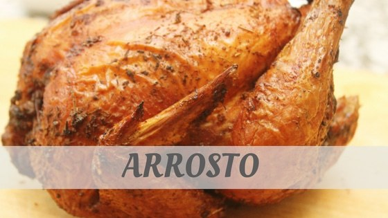 How To Say Arrosto