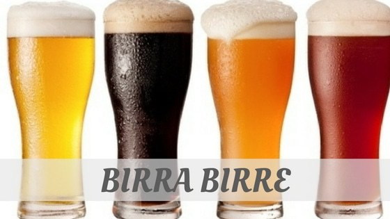 How Do You Pronounce Birra, Birre?