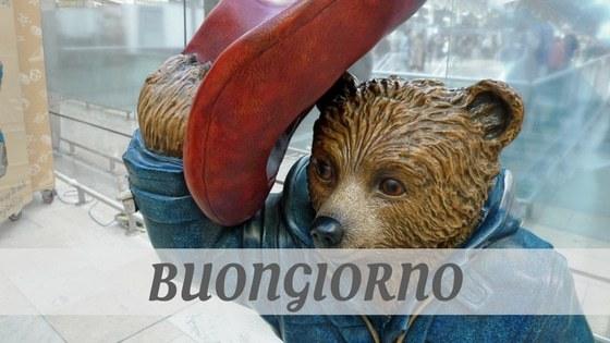 How To Say Buongiorno?