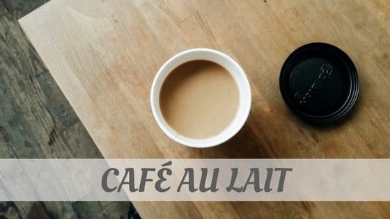 How Do You Pronounce Café Au Lait?