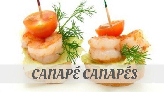 How Do You Pronounce Canapé, Canapés?