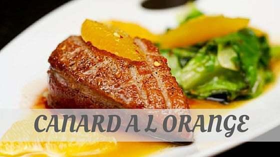 How Do You Pronounce How To Say Canard À L'orange?