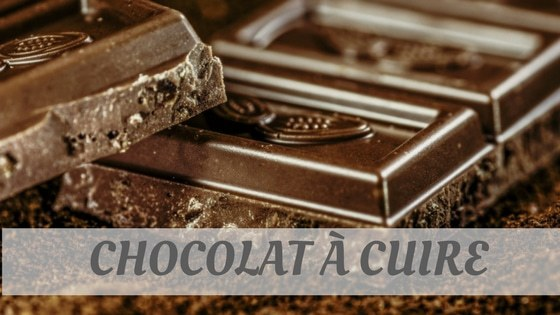 How Do You Pronounce Chocolat À Cuire?