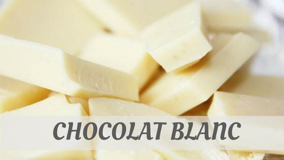 How Do You Pronounce Chocolat Blanc?