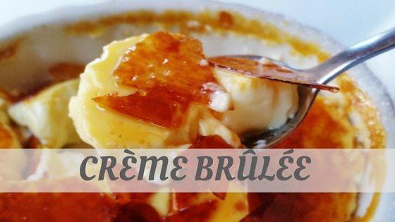How To Say Crème Brûlée