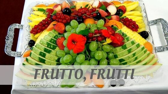 How To Say Frutto, Frutti?