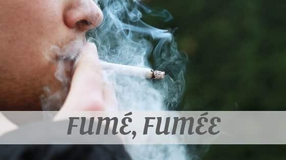 Fumé, Fumée