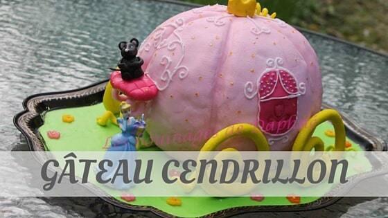 How Do You Pronounce Gâteau Cendrillon?