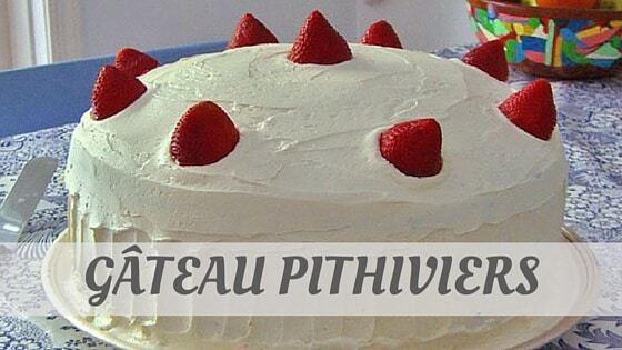 How Do You Pronounce Gâteau Pithiviers?