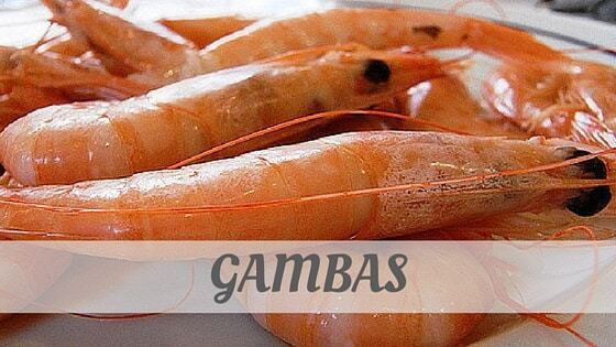 How To Say Gambas?