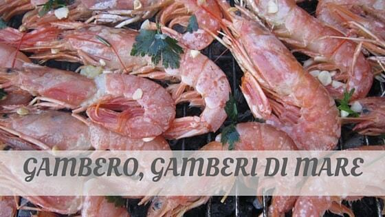 How Do You Pronounce Gambero, Gamberi Di Mare?