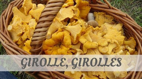 How Do You Pronounce How To Say Girolle, Girolles?