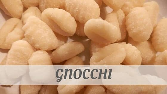 How Do You Pronounce Gnocchi?