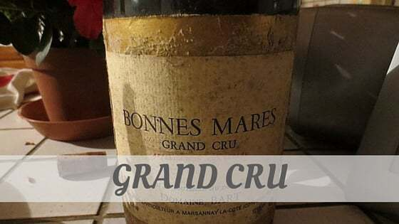 How Do You Pronounce How To Say Grand Cru?