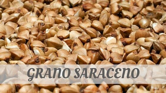 How To Say Grano Saraceno?