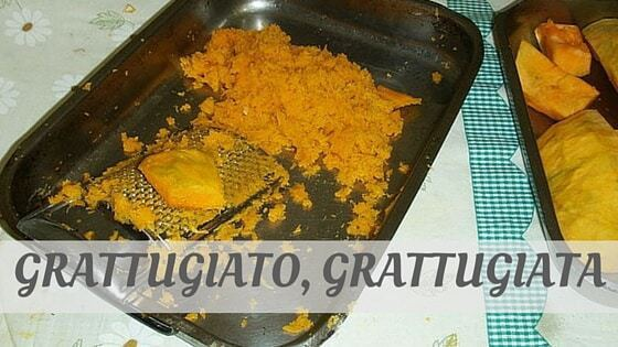 How Do You Pronounce Grattugiato, Grattugiata?