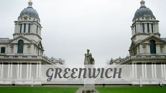 How Do You Pronounce Greenwich?