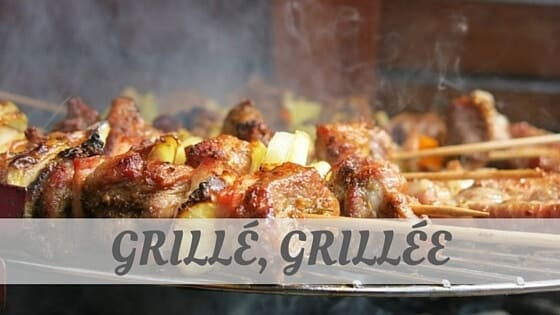How Do You Pronounce Grillé, Grillée?