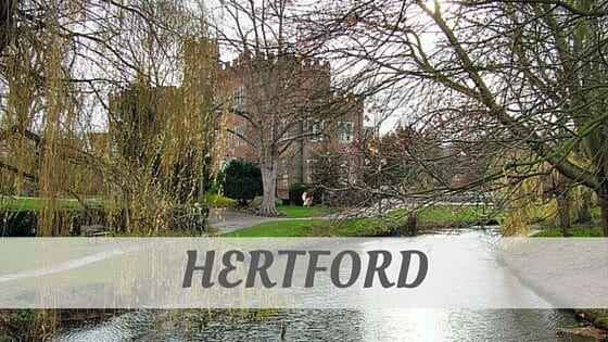How Do You Pronounce Hertford?
