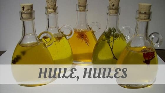 How Do You Pronounce How To Say Huile, Huiles?