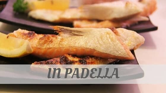 How To Say In Padella