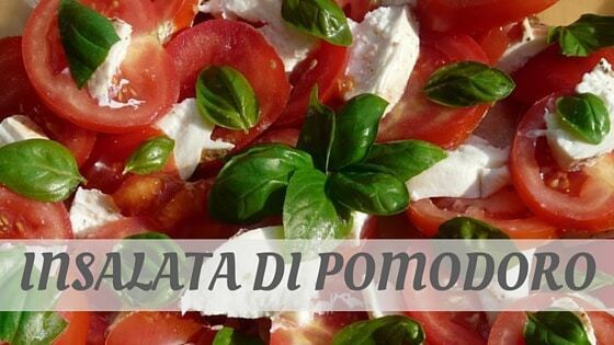 How To Say Insalata Di Pomodoro