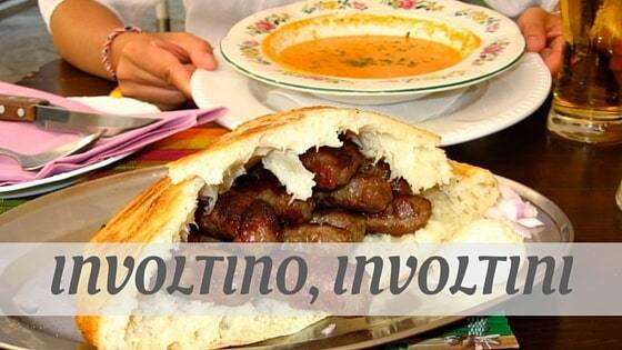 How To Say Involtino, Involtini?