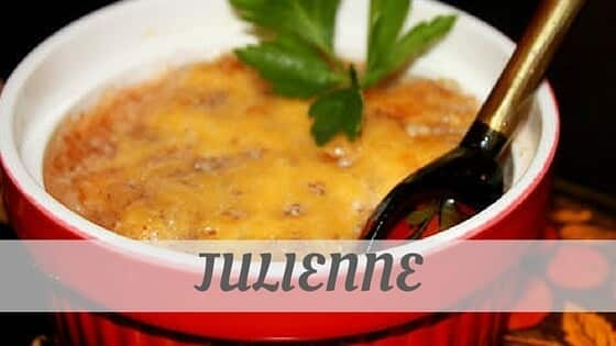 How Do You Pronounce Julienne?