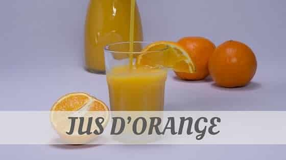 How Do You Pronounce Jus D'orange?