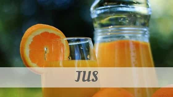How To Say Jus?