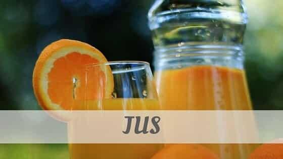 How Do You Pronounce Jus?