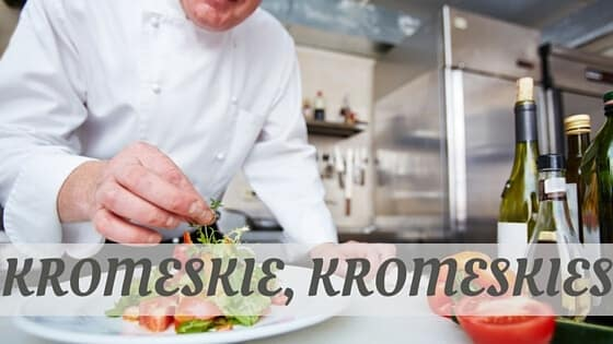 How Do You Pronounce Kromeskie, Kromeskies?