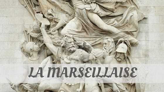 How To Say La Marseillaise