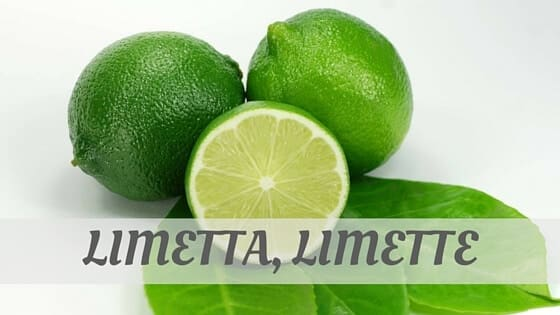 How Do You Pronounce Limetta, Limette?