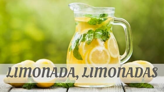 How Do You Pronounce Limonada, Limonadas?