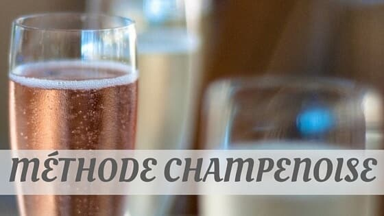 How Do You Pronounce Méthode Champenoise?