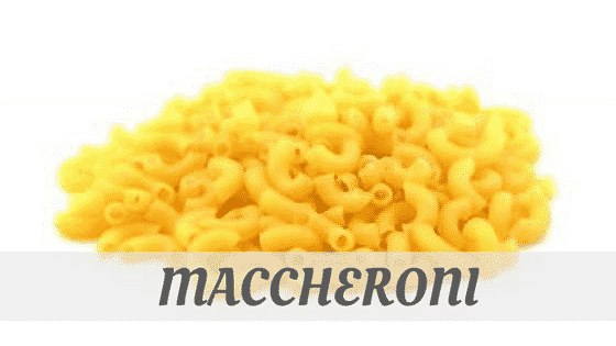 How To Say Maccheroni