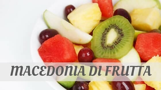 How To Say Macedonia Di Frutta
