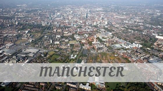 How Do You Pronounce Manchester?