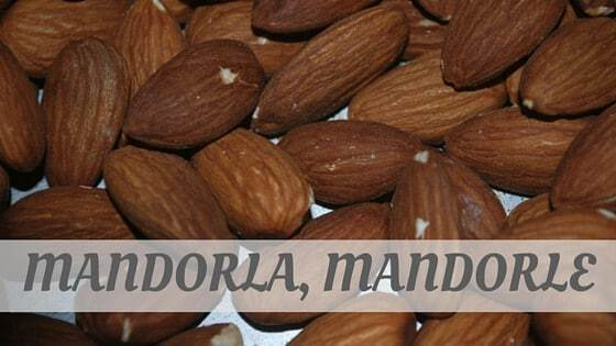 How Do You Pronounce Mandorla, Mandorle?