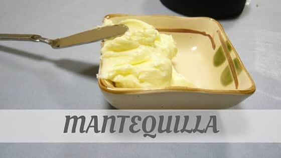 How To Say Mantequilla